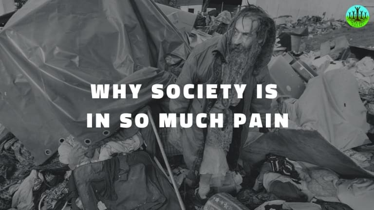 Why Society Is In So Much Pain